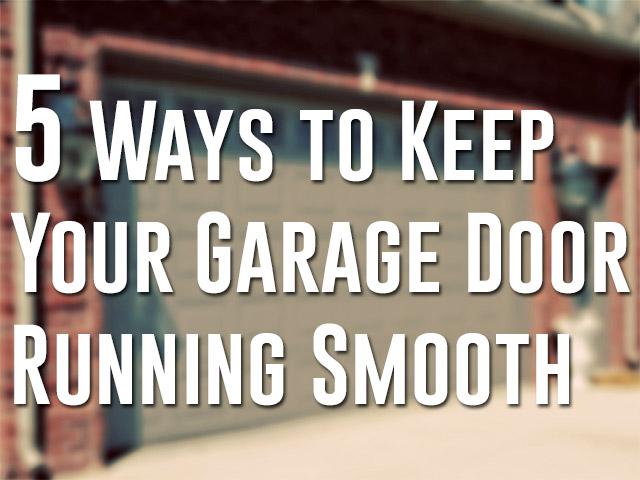 5-ways-to-keep-your-garage-door-running-smooth