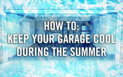 How to Keep Your Garage Cool During the Summer